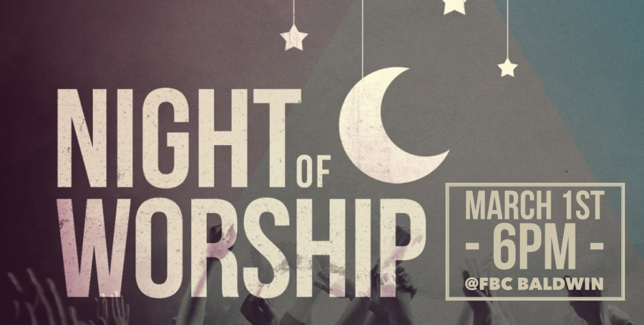 Night of Worship – Baldwin Campus